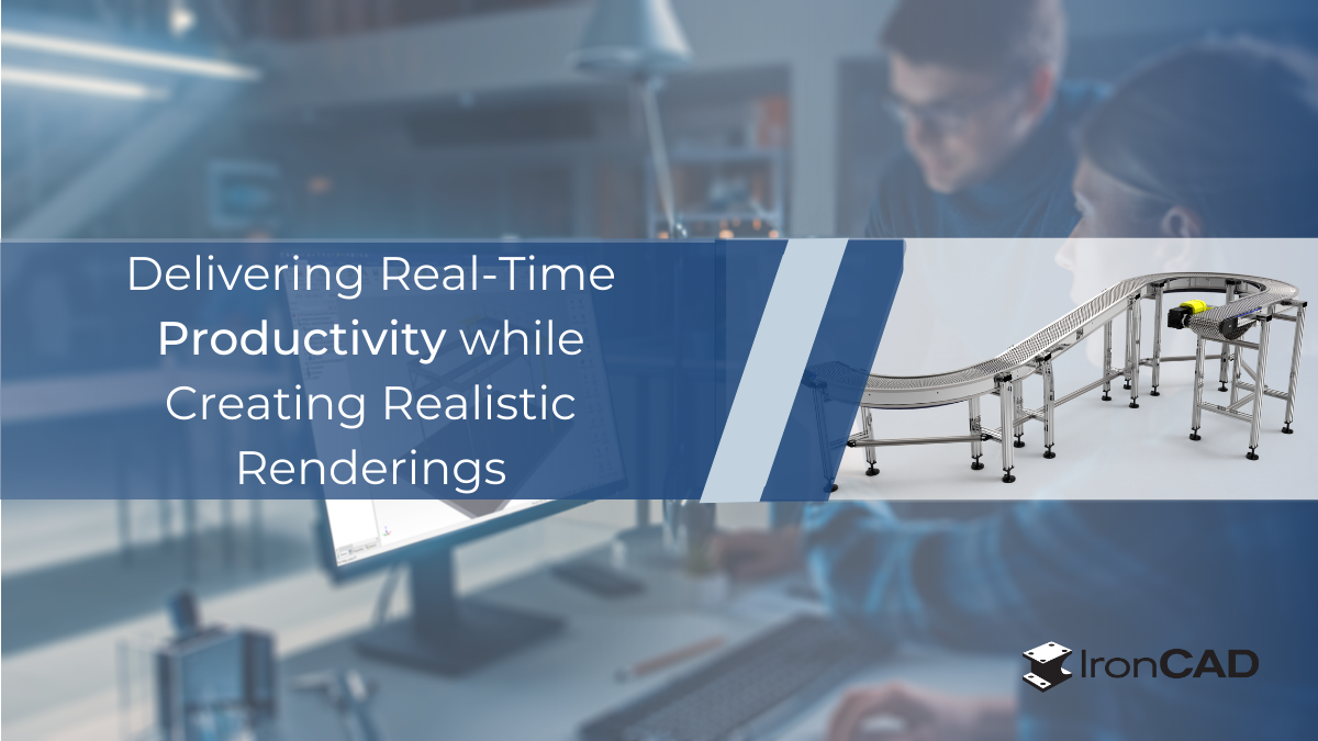Delivering Real-Time Productivity while Creating Realistic Renderings - keyshot-ironcad-blog header