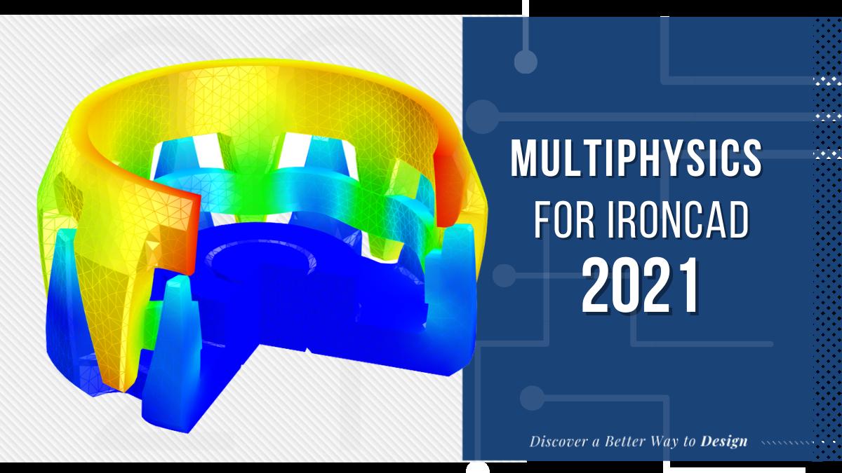 Multiphysics for IronCAD 2021 Blog Header